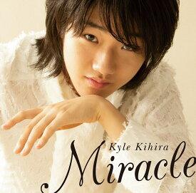Miracle [ 紀平凱成 ]