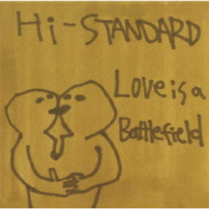 Love Is A Battlefield [ Hi-STANDARD ]