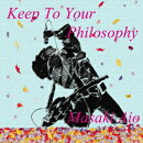 Keep To Your Philosophy