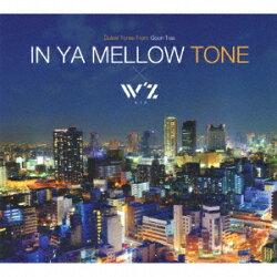 IN YA MELLOW TONE × W'z