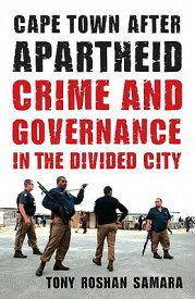 Cape Town After Apartheid: Crime and Governance in the Divided City CAPE TOWN AFTER APARTHEID [ Tony Roshan Samara ]