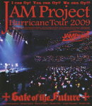 JAM Project Hurricane Tour 2009 LIVE on 2009.6.12 Gate of the Future【Blu-ray】