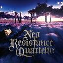 NEO [ Neo Resistance Quartetto ]
