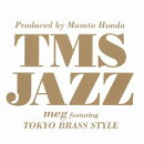 Produced by Masato Honda TMS JAZZ