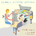 Somehow, Someday, Somewhere [ Ai Kuwabara with Steve Gadd & Will Lee ]