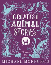 GreatestAnimalStoriesGREATESTANIMALSTORIES[MichaelMorpurgo]