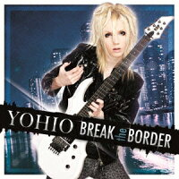 BREAKtheBORDER〜DeluxeEdition[Yohio]