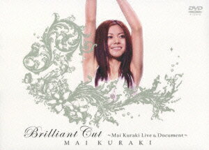 Brilliant Cut 〜Mai Kuraki Live & Document〜 [ 倉木麻衣 ]