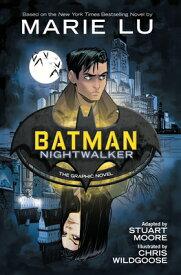 Batman: Nightwalker (the Graphic Novel) BATMAN NIGHTWALKER (THE GRAPHI [ Marie Lu ]