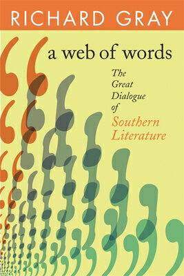 A Web of Words: The Great Dialogue of Southern Literature WEB OF WORDS (Mercer University Lamar Memorial Lectures) [ Richard Gray ]