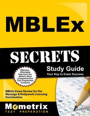 MBLEX Secrets: MBLEX Exam Review for the Massage & Bodywork Licensing Examination MBLEX SECRETS [ Mometrix Media ]