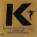 KEEP ON DANCING [ 久保田利伸&MOTHER EARTH with アマゾンズ ]