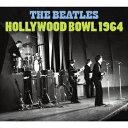 HOLLYWOOD BOWL 1964 [ ザ・ビートルズ ]