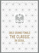 "2013 GRAND FINALE ""THE CLASSIC"" IN SEOUL DVD 【初回数量限定】"