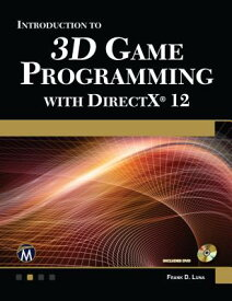 Introduction to 3D Game Programming with DirectX 12 INTRO TO 3D GAME PROGRAMMING W [ Frank Luna ]