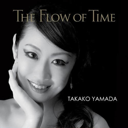 The Flow Of Time [ 山田貴子 ]