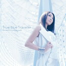 True Blue Traveler(初回限定盤 CD+DVD)