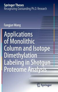 ApplicationsofMonolithicColumnandIsotopeDimethylationLabelinginShotgunProteomeAnalysis[FangjunWang]