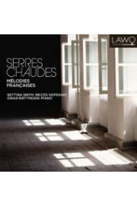 【輸入盤】SerresChaudes-melodiesFrancaises:BettinaSmith(Ms)Rottingen(P)[Mezzo-soprano&AltoCollection]