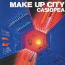 MAKE UP CITY [ CASIOPEA ]