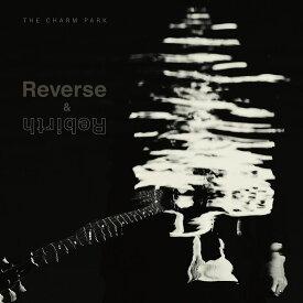 Reverse & Rebirth (CD+DVD) [ THE CHARM PARK ]