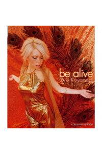 小柳 ゆき be alive