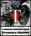 T-SQUARE CONCERT TOUR Treasure Hunter【Blu-ray】 [ T-SQUARE ]