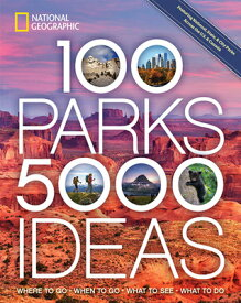 100 Parks, 5,000 Ideas: Where to Go, When to Go, What to See, What to Do 100 PARKS 5000 IDEAS (5,000 Ideas) [ Joe Yogerst ]