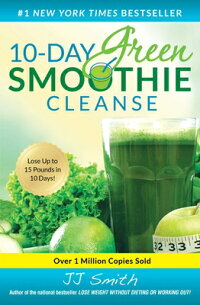 10-DayGreenSmoothieCleanse:LoseUpto15Poundsin10Days![JjSmith]