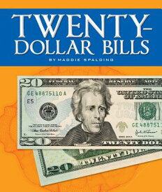 Twenty-Dollar Bills 20-DOLLAR BILLS (All about Money) [ Maddie Spalding ]