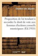 Loi Tendant Accorder Le Droit de Vote Aux Femmes Dans Les lections Aux Conseils Municipaux