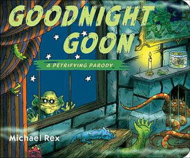 Goodnight Goon: A Petrifying Parody GOODNIGHT GOON A PETRIFYING PA [ Michael Rex ]