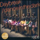 Daybreak/dance in the dark