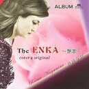 THE ENKA 〜艶歌〜 COVER&ORIGINAL