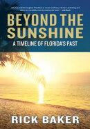 Beyond the Sunshine: A Timeline of Florida's Past