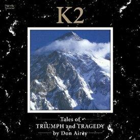 【輸入盤】K2 Tales Of Triumph And Tragedy [ Don Airey ]