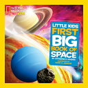 National Geographic Little Kids First Big Book of Space NATL GEOGRAPHIC LITTLE KIDS 1S (National Geographic L…