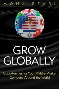 GrowGlobally:OpportunitiesforYourMiddle-MarketCompanyAroundtheWorld