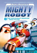 Ricky Ricotta's Mighty Robot vs. the Unpleasant Penguins from Pluto (Ricky Ricotta's Mighty Robot #9