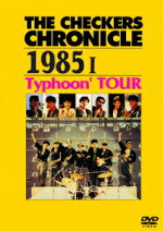 THECHECKERSCHRONICLE19851Typhoon'TOUR[チェッカーズ]