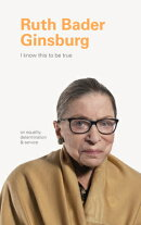 Ruth Bader Ginsburg: On Equality, Determination, and Service