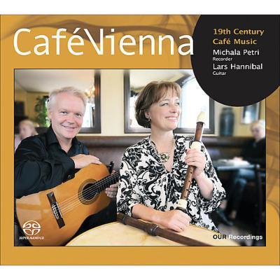 カフェ・ウィンナ〜19世紀のカフェ・ミュージック[SACD Hybrid] [ ラース・ハンニバル (ギター)/ミカラ・ペトリ (リコーダー) ]