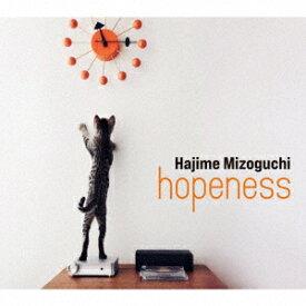 hopeness [ 溝口肇 ]