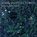 LOUIS VUITTON FOREST [ 瀧本幹也 ]