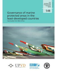 GovernanceofMarineProtectedAreasintheLeast-DevelopedCountries:CaseStudiesfromWestAfrica[FoodandAgricultureOrganization]
