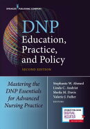 Dnp Education, Practice, and Policy, Second Edition: Redesigning Advanced Practice for the 21st Cent