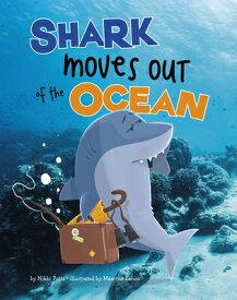 Shark Moves Out of the Ocean SHARK MOVES OUT OF THE OCEAN (Habitat Hunter) [ Nikki Potts ]