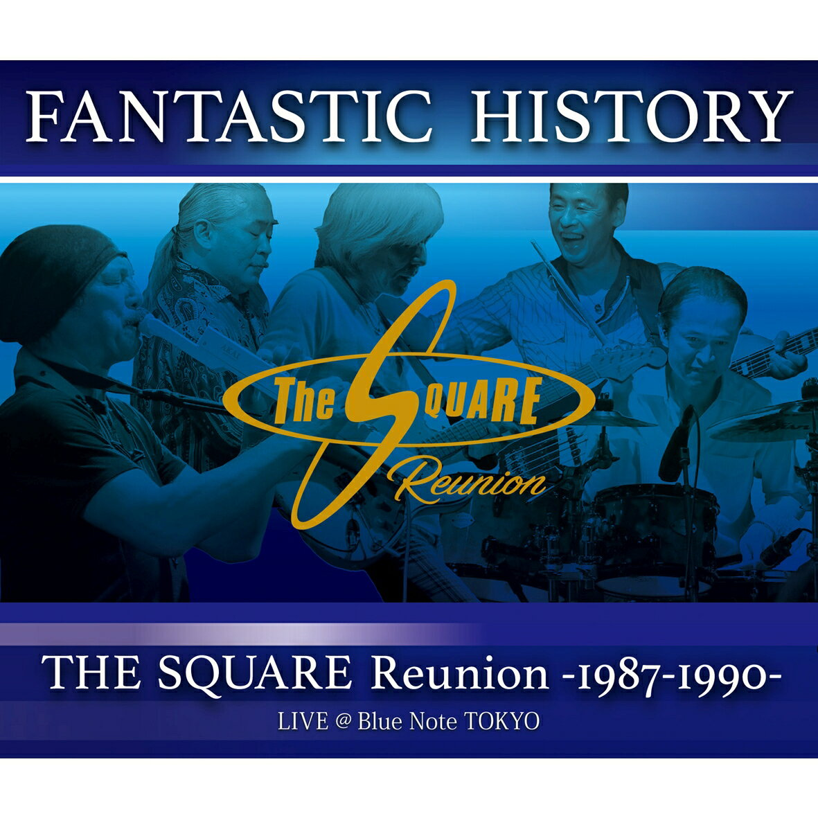 """""""FANTASTIC HISTORY"""" / THE SQUARE Reunion -1987-1990- LIVE @Blue Note TOKYO【Blu-ray】 [ THE SQUARE Reunion ]"""