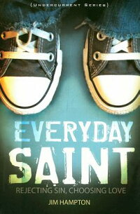 Everyday_Saint:_Rejecting_Sin,