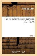 Les Demoiselles de Magasin. Tome 1
